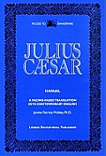 Julius Caesar Manual: A Facing-Pages Translation Into Contemporary English