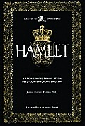 The Tragedy of Hamlet: Prince of Denmark: A Facing-Pages Translation Into Contemporary English
