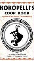 Kokopelli's Cookbook: Authentic Recipes of the Southwest