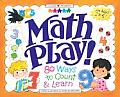 Math Play!: 80 Ways to Count & Learn