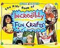 Kids Book Of Incredibly Fun Crafts
