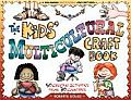 Kids Multicultural Craft Book 50 Creative Activities from 30 Countries