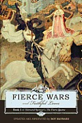 Fierce Wars & Faithful Loves Book 1 of Edmund Spensers The Faerie Queene