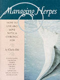 Managing Herpes: How to Live &amp; Love with a Chronic STD