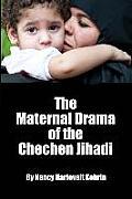 The Maternal Drama of the Chechen Jihadi