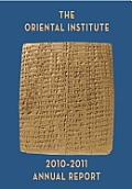 Oriental Institute 2010-2011 Annual Report