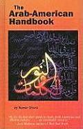 The Arab-American Handbook: A Guide to the Arab, Arab-American & Muslim Worlds