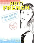 Hot! French for Guys & Girls: A Phrasebook for Love & Sex