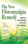 The New Fibromyalgia Remedy: Stop Your Pain Now with an Anti-Viral Drug Regimen