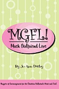 MGFL! Much Girlfriend Love: Nuggets of Encouragement for the Christian Girlfriend's Heart and Soul