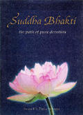Suddha Bhakti the Path of Pure Devotio