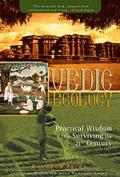 Vedic Ecology: Practical Wisdom for Surviving the 21st Century Cover