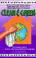 Clean & Green The Complete Guide To
