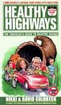 Healthy Highways The Travelers Guide to Healthy Eating