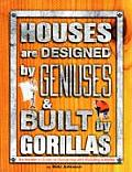 Houses Are Designed by Geniuse