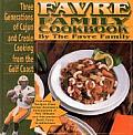 Favre Family Cookbook: Three Generations of Cajun and Creole Cooking from the Gulf Coast