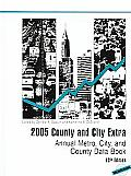 2005 County and City Extra: Annual Metro, City, and County Data Book