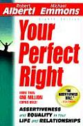 Your Perfect Right 8th Edition Assertiveness & Equality in Your Life & Relationships