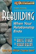 Rebuilding: When Your Relationship Ends 3rd Edition