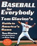 Baseball for Everybody: Tom Glavine's Guide to America's Game