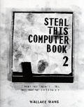 Steal This Computer Book 2ND Edition What They W