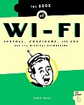 Book Of Wi Fi Install Configure & Use 802.11b Wireless Networking