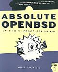 Absolute OpenBSD 1st Edition Unix for the Practical Paranoid