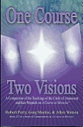 One Course, Two Visions: A Comparison of the Teachings of the Circle of Atonement and Ken Wapnick on a Course in Miracles