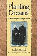 Planting Dreams: A Swedish Immigrant's Journey to America (Planting Dreams)