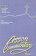 The Higley Lesson Commentary: 2010-2011 78th Annual Volume, KJV International Sunday School Lessons (Higley Lesson Commentary)
