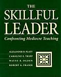 Skillful Leader : Confronting Mediocre Teaching (00 Edition)