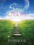 Soul Choices Workbook Six Paths to Find Your Life Purpose