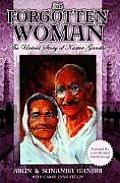 The Forgotten Woman: The Umtold Story of Kastur, Wife of Mahatma Gandhi