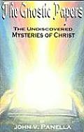 Gnostic Papers The Undiscovered Mystery of Christ