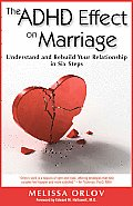 ADHD Effect on Marriage Understand & Rebuild Your Relationship in Six Steps