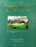 Augusta National & the Masters: A Photographer's Scrapbook