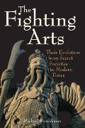 Fighting Arts Their Evolution from Secret Societies to Modern Times