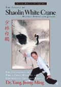 The Essence of Shaolin White Crane-Martial Power and Qigong