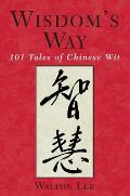 Wisdom's way :101 tales of Chinese wit