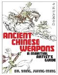 Ancient Chinese Weapons, Second Edition by Jwing Ming Yang