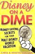 Disney On A Dime Money Saving Secrets