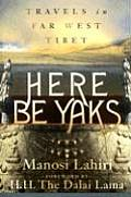 Here Be Yaks Travels In Far West Tibet