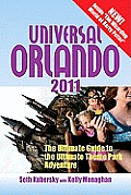 Universal Orlando: The Ultimate Guide to the Ultimate Theme Park Adventure (Universal Orlando: The Ultimate Guide to the Ultimate Theme Park Adventure)