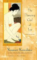 The Dancing Girl of Izu: And Other Stories
