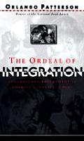 The Ordeal of Integration: Process and Resentment in America's Racial Crisis