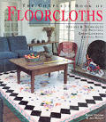 The Complete Book of Floorcloths: Designs & Techniques for Painting Great-Looking Canvas Rugs Cover