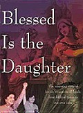 Blessed Is the Daughter, Eighth Edition