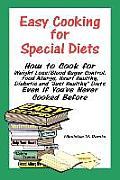 Easy Cooking for Special Diets: How to Cook for Weight Loss/Blood Sugar Control, Food Allergy, Heart Healthy, Diabetic, and Just Healthy Diets Even If