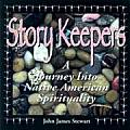 Story Keepers: A Journey Into Native American Spirituality