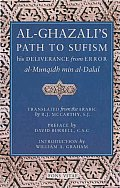 Al Ghazalis Path to Sufisim His Deliverance from Error Al Munqidh Min Al Dalal & Five Key Texts